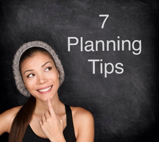 7 Planning Tips