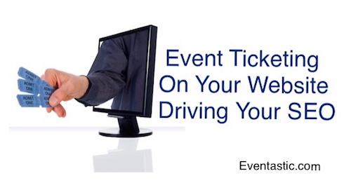 Event Ticketing On Your Website Driving SEO