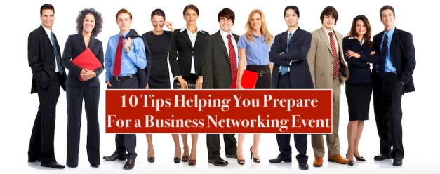 10 Tips Helping You Prepare for a Business Networking Event.